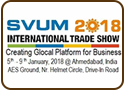 4th Edition of SVUM 2018 International Trade Show, Ahmedabad, 5-9 January 2018